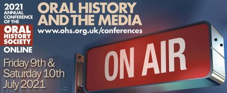 Virtual Conference Oral History and the Media, 9-10July